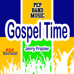 'Gospel Time' by Jerry Frazier. Pep Band sheet music for school bands