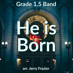 He is Born arranged by Jerry Frazier