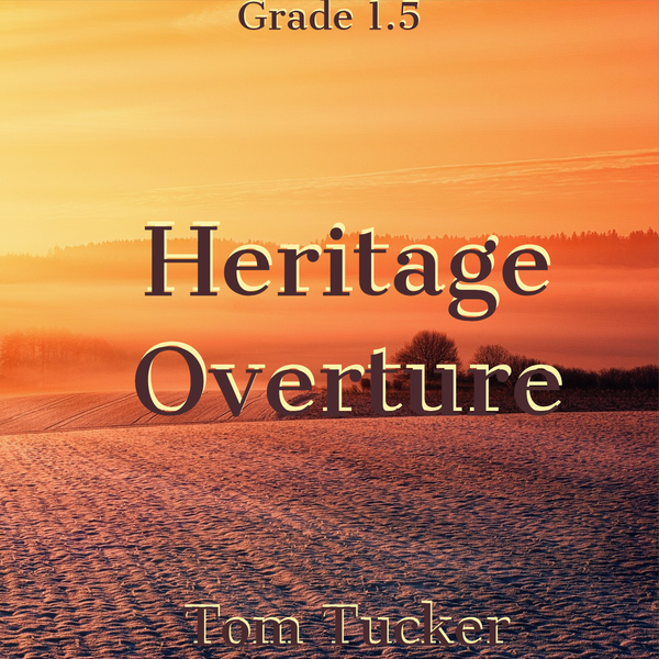 'Heritage Overture' by Tom Tucker. Grade 1 sheet music for school bands