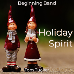 'Holiday Spirit' by Tom Tucker. Holiday Music sheet music for school bands
