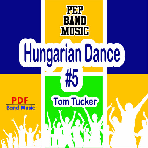 'Hungarian Dance #5' by Tom Tucker. Pep Band sheet music for school bands