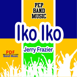 'Iko Iko' by Jerry Frazier. Pep Band sheet music for school bands