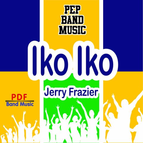 """Iko Iko"" - composed by Jerry Frazier,  Performance Level = Pep Band.  Band sheet music downloadable instantly in PDF format.  Cost = $ 24."