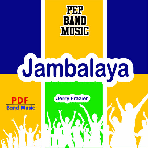 """Jambalaya"" - composed by Jerry Frazier,  Performance Level = Pep Band.  Band sheet music downloadable instantly in PDF format.  Cost = $ 24."