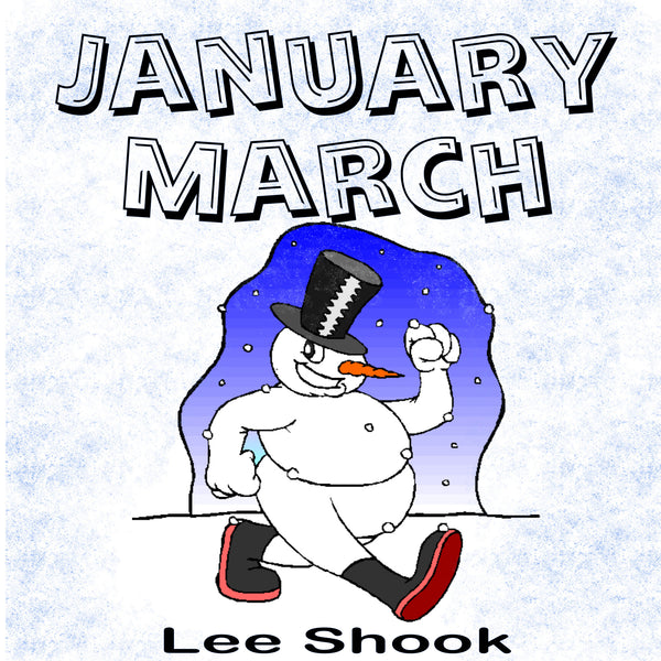 """January March"" - composed by Lee Shook,  Performance Level = Grade 2.  Band sheet music downloadable instantly in PDF format.  Cost = $ 24."