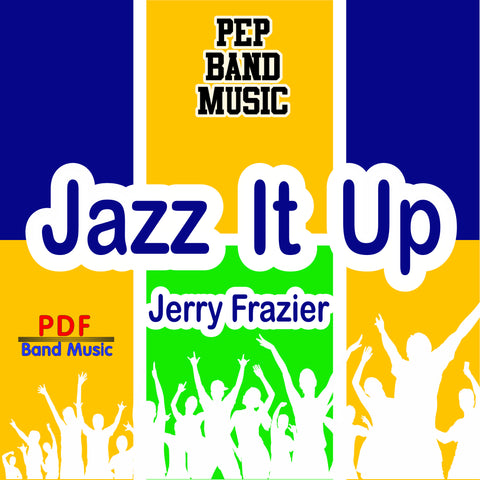 'Jazz It Up' by Jerry Frazier. Pep Band sheet music for school bands