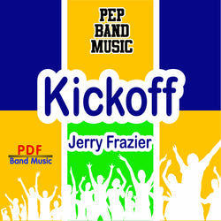 'Kickoff' by Jerry Frazier. Pep Band sheet music for school bands