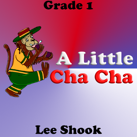 """A Little Cha Cha"" - composed by Lee Shook,  Performance Level = Grade 1.  Band sheet music downloadable instantly in PDF format.  Cost = $ 24."