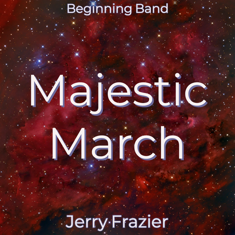 'Majestic March' by Jerry Frazier. Beginning Band sheet music for school bands