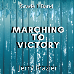 Marching to Victory by Jerry Frazier