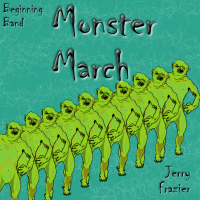 """Monster March"" - composed by Jerry Frazier,  Performance Level = Beginning Band.  Band sheet music downloadable instantly in PDF format.  Cost = $ 22."
