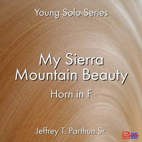 'My Sierra Mountain Beauty (Cielito lindo) - Horn' by Jeffrey Parthun. Ensemble - Brass sheet music for school bands