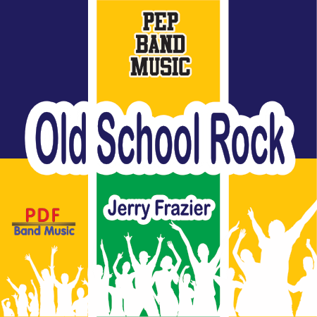 """Old School Rock"" - composed by Jerry Frazier,  Performance Level = Pep Band.  Band sheet music downloadable instantly in PDF format.  Cost = $ 24."