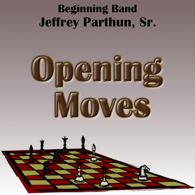 'Opening Moves' by Jeffrey Parthun. Beginning Band sheet music for school bands