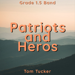 Patriots and Heroes by Tom Tucker