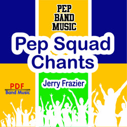 'Pep Squad Chants' by Jerry Frazier. Pep Band sheet music for school bands