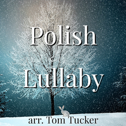 'Polish Lullaby' by Tom Tucker. Holiday Music sheet music for school bands