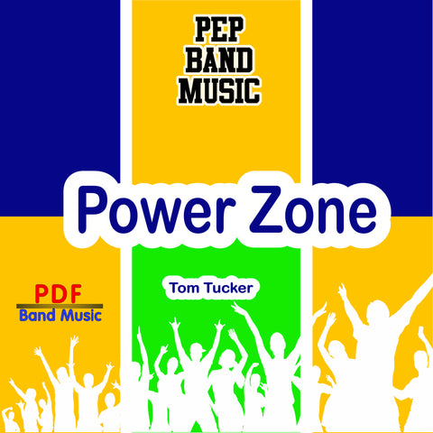 """Power Zone"" - composed by Tom Tucker,  Performance Level = Pep Band.  Band sheet music downloadable instantly in PDF format.  Cost = $ 24."
