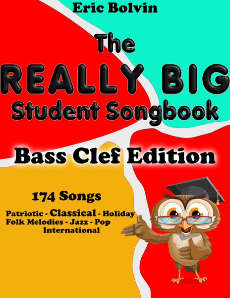 The Really Big Student Songbook Bass Clef Edition