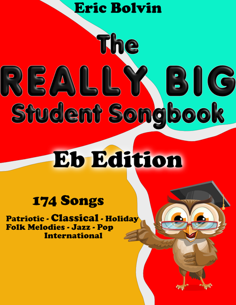The Really Big Student Songbook - Eb Edition