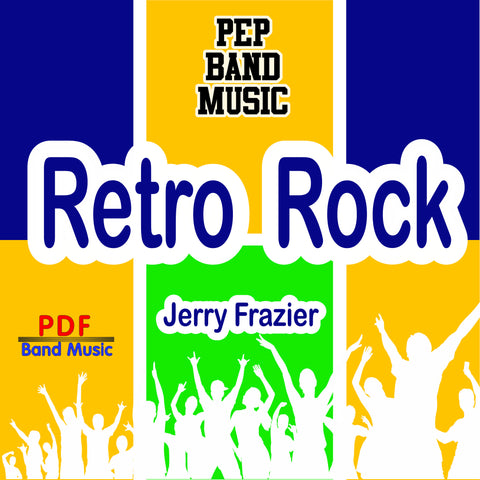 """Retro Rock"" - composed by Jerry Frazier,  Performance Level = Pep Band.  Band sheet music downloadable instantly in PDF format.  Cost = $ 24."