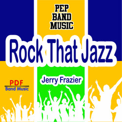 'Rock that Jazz' by Jerry Frazier. Pep Band sheet music for school bands