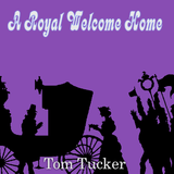 'A Royal Welcome Home' by Tom Tucker. Grade 1 sheet music for school bands