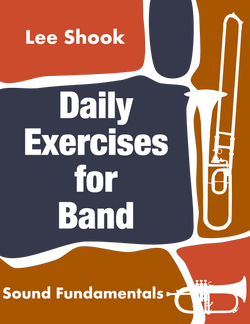 'Daily Exercises for Band' by Lee Shook. Grade 2 sheet music for school bands