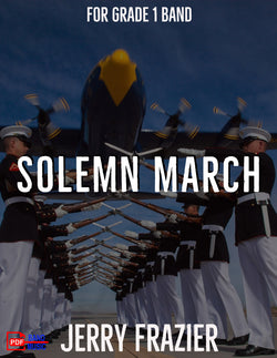 'Solemn March' by Jerry Frazier. Grade 1 sheet music for school bands