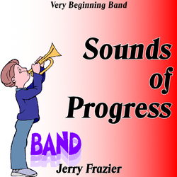 'Sounds of Progress' by Jerry Frazier. Beginning Band sheet music for school bands
