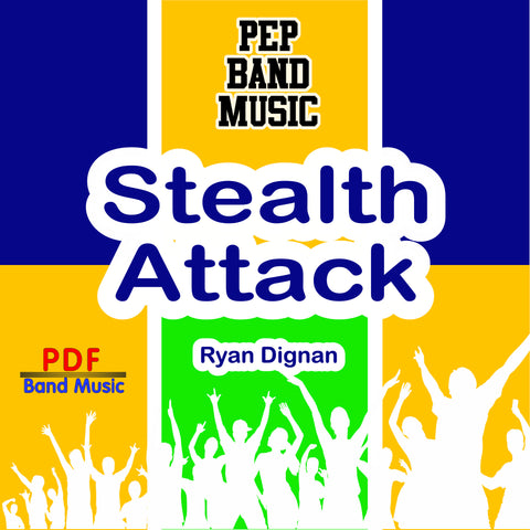 """Stealth Attack"" - composed by Ryan Dignan,  Performance Level = Pep Band.  Band sheet music downloadable instantly in PDF format.  Cost = $ 24."