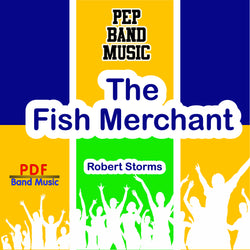 'The Fish Merchant' by Robert Storms. Pep Band sheet music for school bands