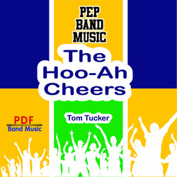 """The  ""Hoo-Ah "" Cheers"" - composed by Tom Tucker,  Performance Level = Pep Band.  Band sheet music downloadable instantly in PDF format.  Cost = $ 24."