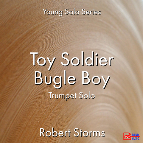 'Toy Soldier Bugle Boy - Trumpet Solo' by Robert Storms. Ensemble - Brass sheet music for school bands