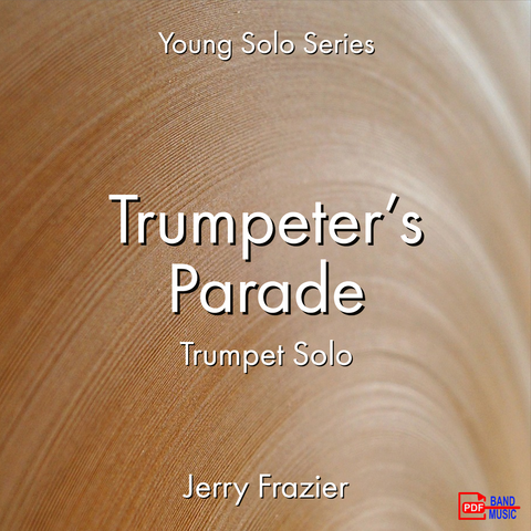 'Trumpet Parade - Trumpet Solo' by Jerry Frazier. Ensemble - Brass sheet music for school bands