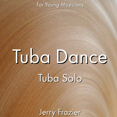 'Tuba Dance' by Jerry Frazier. Ensemble - Brass sheet music for school bands