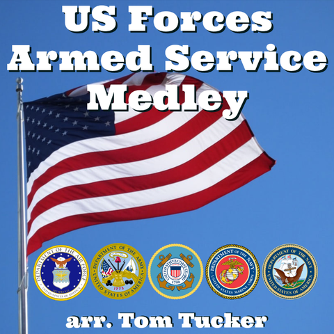 US Forces Armed Service Medley arranged by Tom Tucker