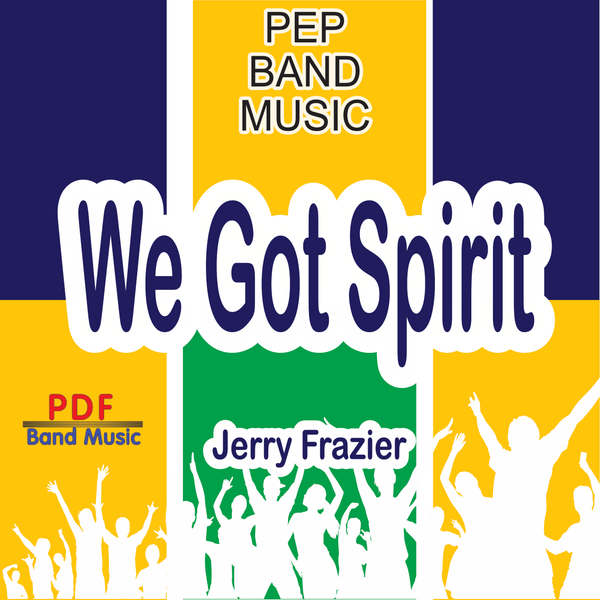 'We Got Spirit' by Jerry Frazier. Pep Band sheet music for school bands