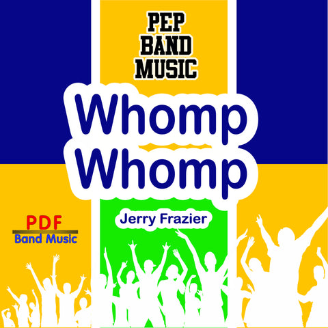 'Whomp Whomp!' by Jerry Frazier. Pep Band sheet music for school bands