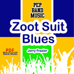 'Zoot Suit Blues' by Jerry Frazier. Pep Band sheet music for school bands