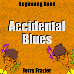 """Accidental Blues"" - composed by Jerry Frazier,  Performance Level = Beginning Band.  Band sheet music downloadable instantly in PDF format.  Cost = $ 22."