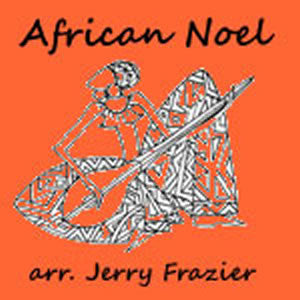 """African Noel"" - composed by Jerry Frazier,  Performance Level = Holiday Music.  Band sheet music downloadable instantly in PDF format.  Cost = $ 24."