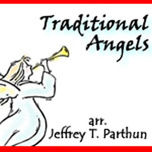"""Traditional Angels"" - composed by Jeffrey Parthun,  Performance Level = Holiday Music.  Band sheet music downloadable instantly in PDF format.  Cost = $ 24."