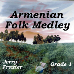 """Armenian Folk Medley"" - composed by Jerry Frazier,  Performance Level = Grade 1.  Band sheet music downloadable instantly in PDF format.  Cost = $ 24."