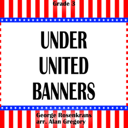 """Under United Banners"" - composed by Alan Gregory,  Performance Level = Grade 3.  Band sheet music downloadable instantly in PDF format.  Cost = $ 24."