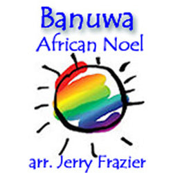'Banuwa' by Jerry Frazier. Holiday Music sheet music for school bands