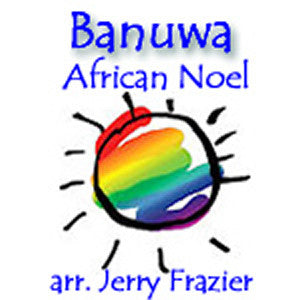 """Banuwa"" - composed by Jerry Frazier,  Performance Level = Holiday Music.  Band sheet music downloadable instantly in PDF format.  Cost = $ 24."