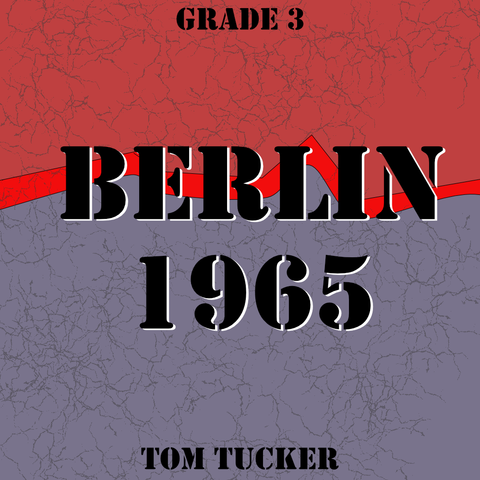 """Berlin 1965"" - composed by Tom Tucker,  Performance Level = Grade 3.  Band sheet music downloadable instantly in PDF format.  Cost = $ 24."
