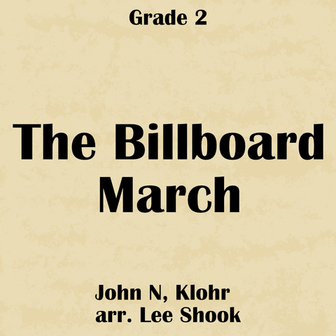 """The Billboard March"" - composed by Lee Shook,  Performance Level = Grade 2.  Band sheet music downloadable instantly in PDF format.  Cost = $ 24."