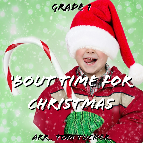 'bout Time for Christmas' by Tom Tucker. Holiday Music sheet music for school bands